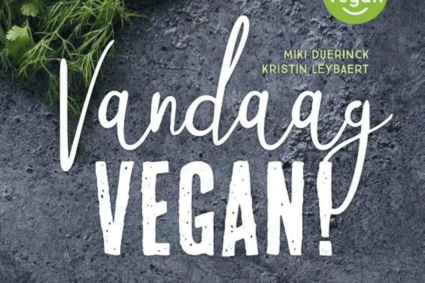 Kookboekrecensie: Vandaag VEGAN!: Miki Duerinck en Kristen Leybaert