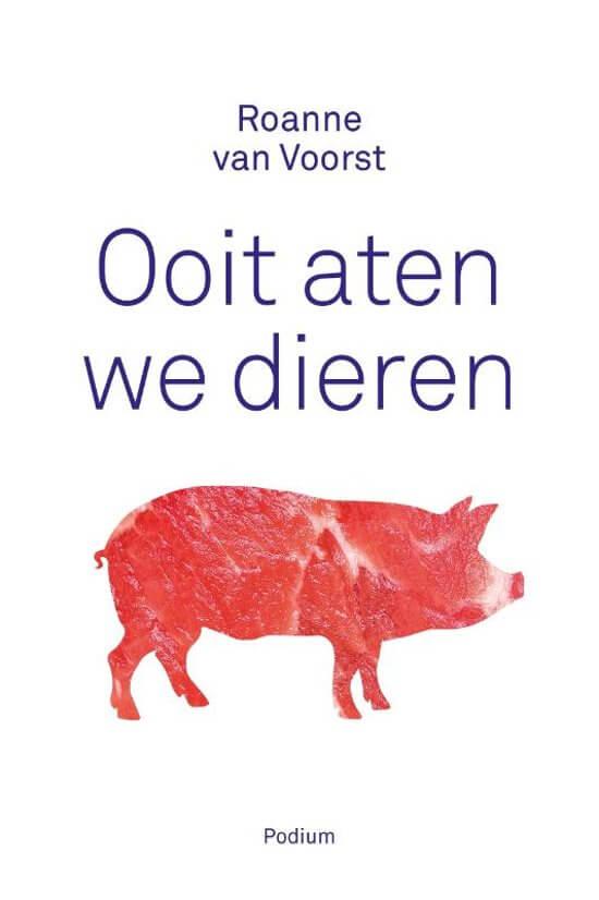 REVIEW: Ooit aten we dieren van Roanne van Voorst